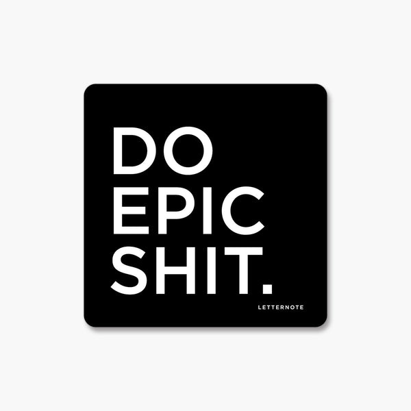 Do Epic Shit - Fridge Magnet