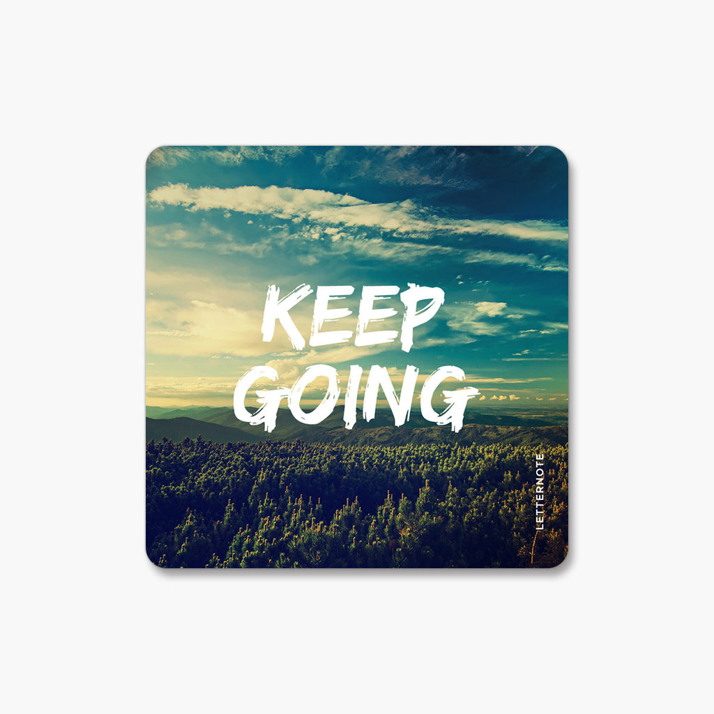Keep Going - Fridge Magnet
