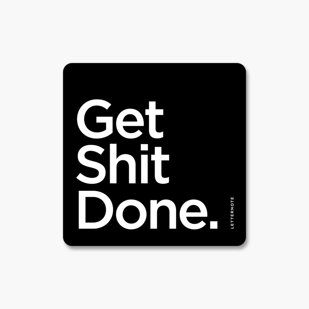 Get Shit Done - Fridge Magnet