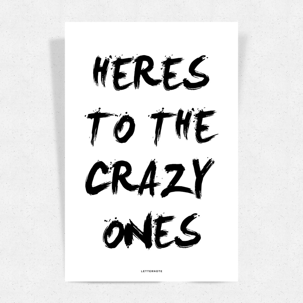 Heres To The Crzy Ones Art Print