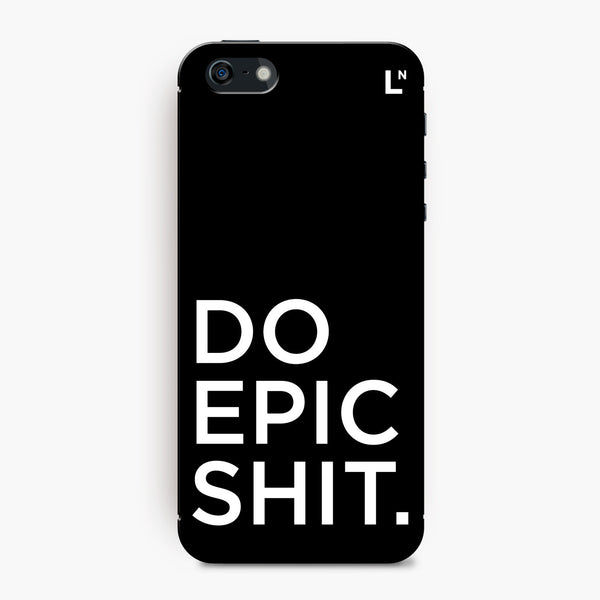 Do Epic Shit iPhone 5/5s/5c/SE Cover