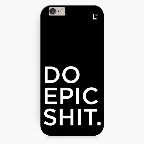 Do Epic Shit iPhone 7/7 plus Cover