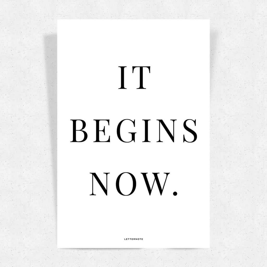 It Begins Now Art Print