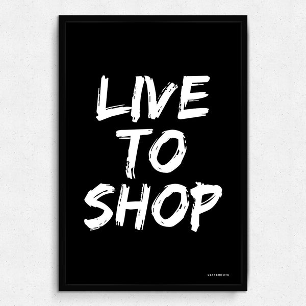Live to Shop Framed Art