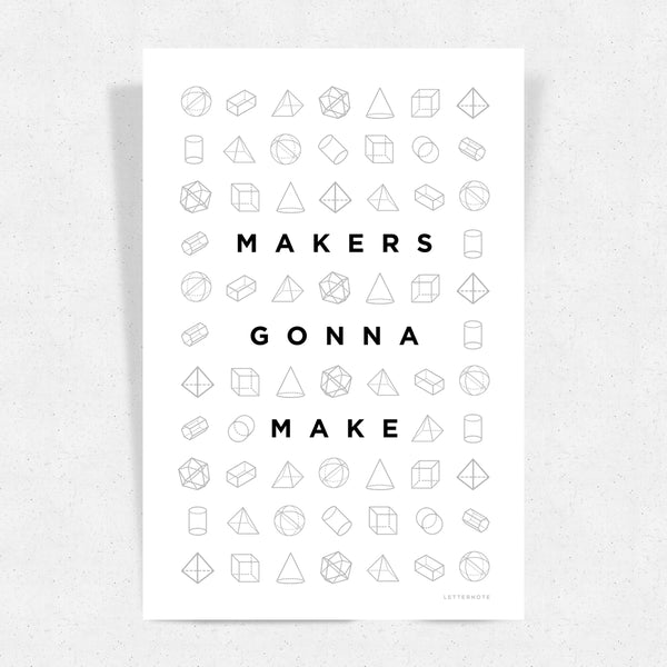 Makers Gonna Make Art Print