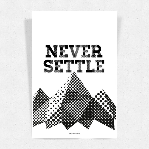 Never Settle Art Print