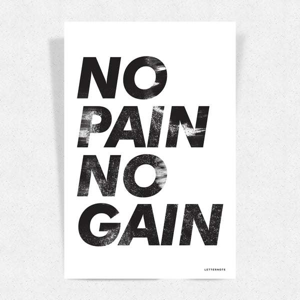 No Pain No Gain Art Print