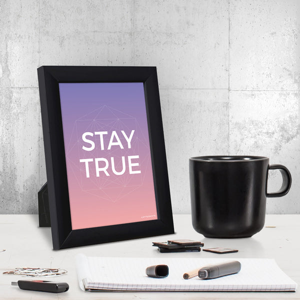 Stay True Small Frame (5