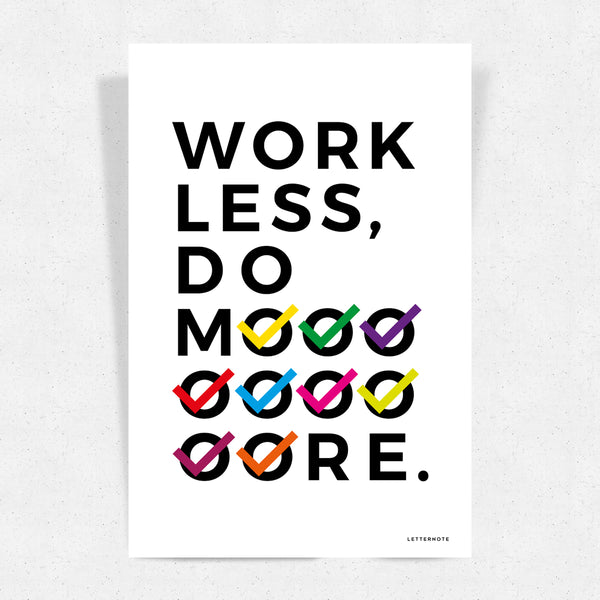 Work Less Do More Art Print