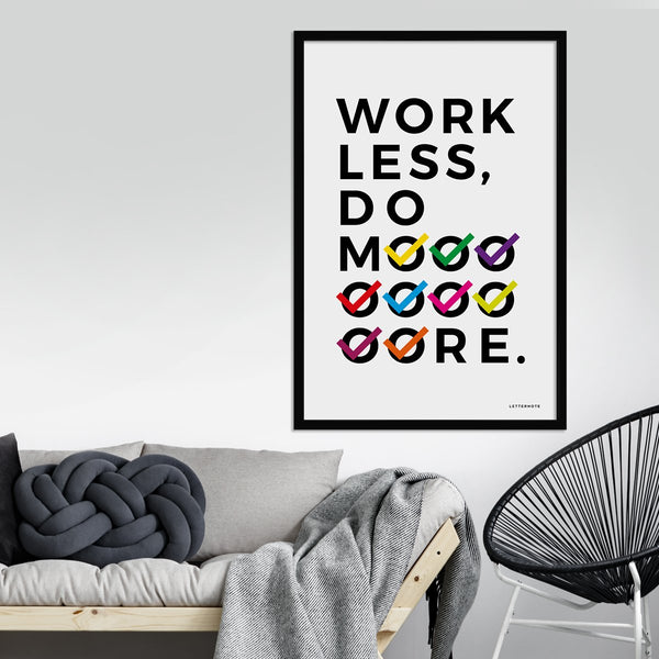 Work Less Do More Framed Art