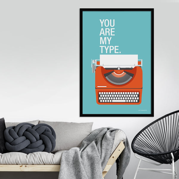 You are my type Framed Art