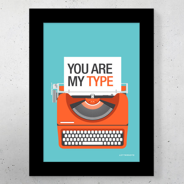 "You are my type Small Frame (5"" x 7"")"