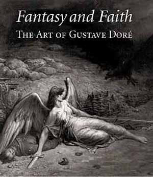 Fantasy & Faith: The Art of Gustave Doré