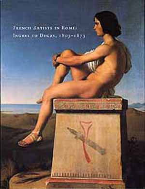 French Artists in Rome: Ingres to Degas, 1803–1873