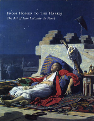 From Homer to the Harem: The Art of Jean Lecomte Du Nouÿ