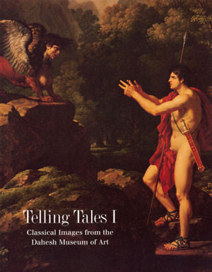 Telling Tales I: Classical Images from the Dahesh Museum of Art