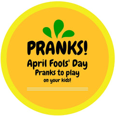 April Fool's Day Pranks you can play on your kids!