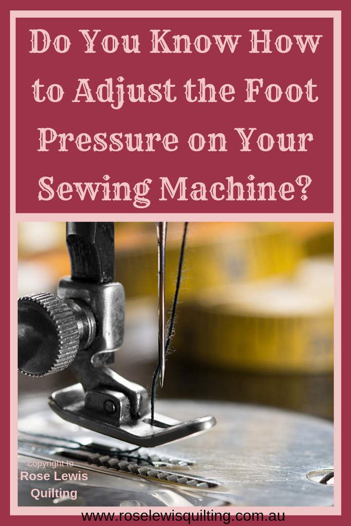 Sewing Machine Foot Pressure-Do you know how to adjust it?