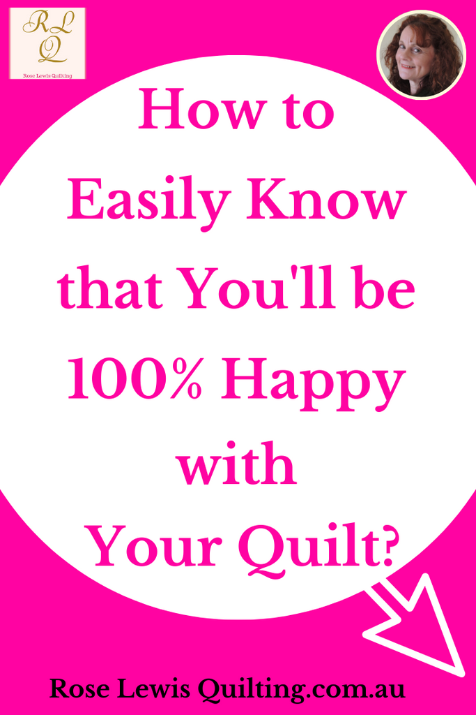 How to Easily know that you'll be 100% happy with your quilt?
