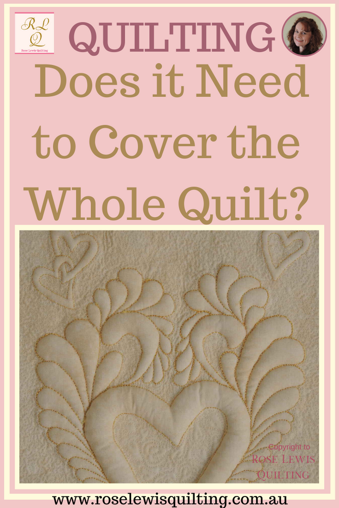 Does your quilting need to cover your whole quilt for it to sit correctly?