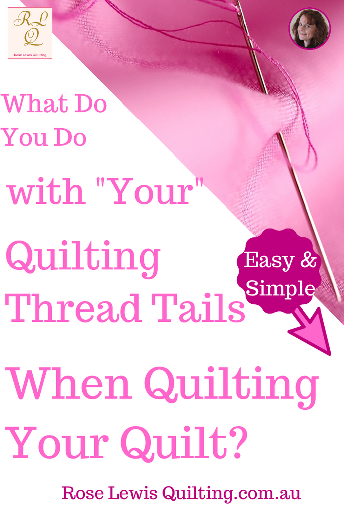 "What do you do with ""your"" quilting thread tails when quilting your quilt?"