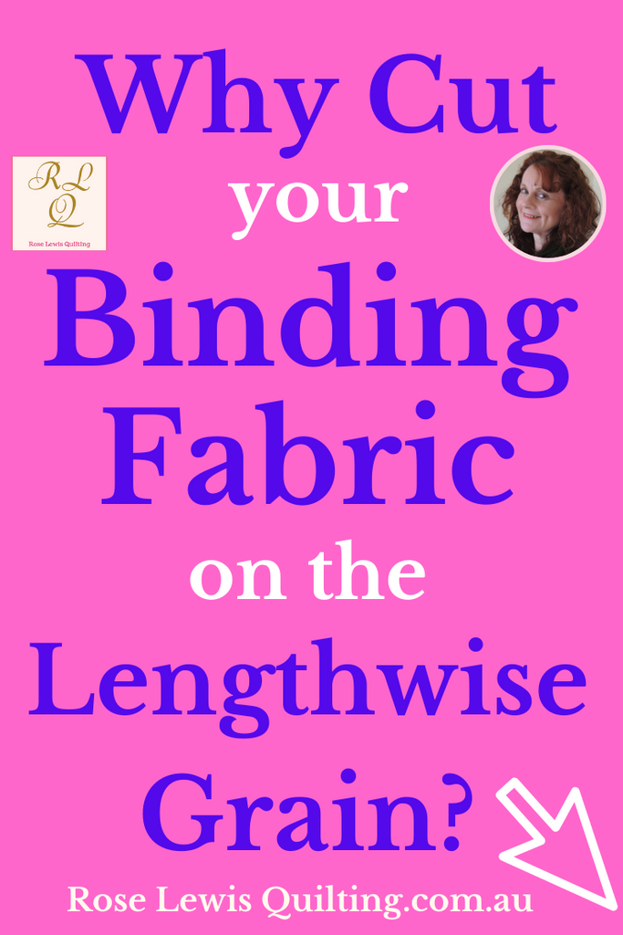 Why It's So Important to Cut Your Quilt Binding on the  Lengthwise Grain?