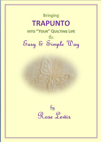 Bringing Trapunto Into YOUR Quilting Life the Easy & Simple Way e-book