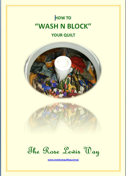 "How to ""Wash N Block"" YOUR Quilt the Rose Lewis Way E-Book"