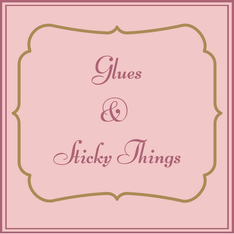 Glues & Sticky Things