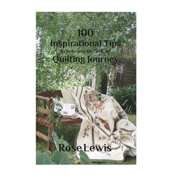 "100 Inspirational Tips to help you on ""YOUR"" Quilting Journey"