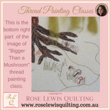 Thread Painting Class -Bigger Than A Mushroom!