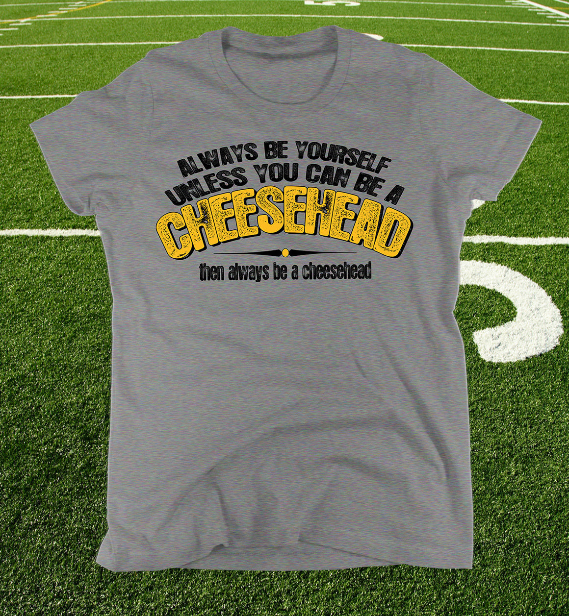 Always be a Cheesehead ladies heather grey t-shirt