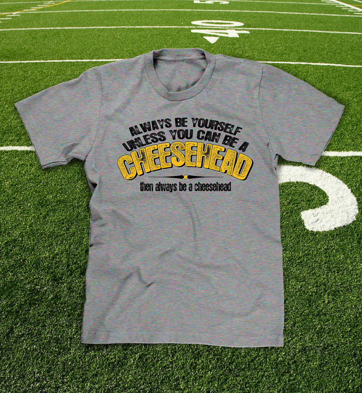 Always be a Cheesehead heather grey t-shirt