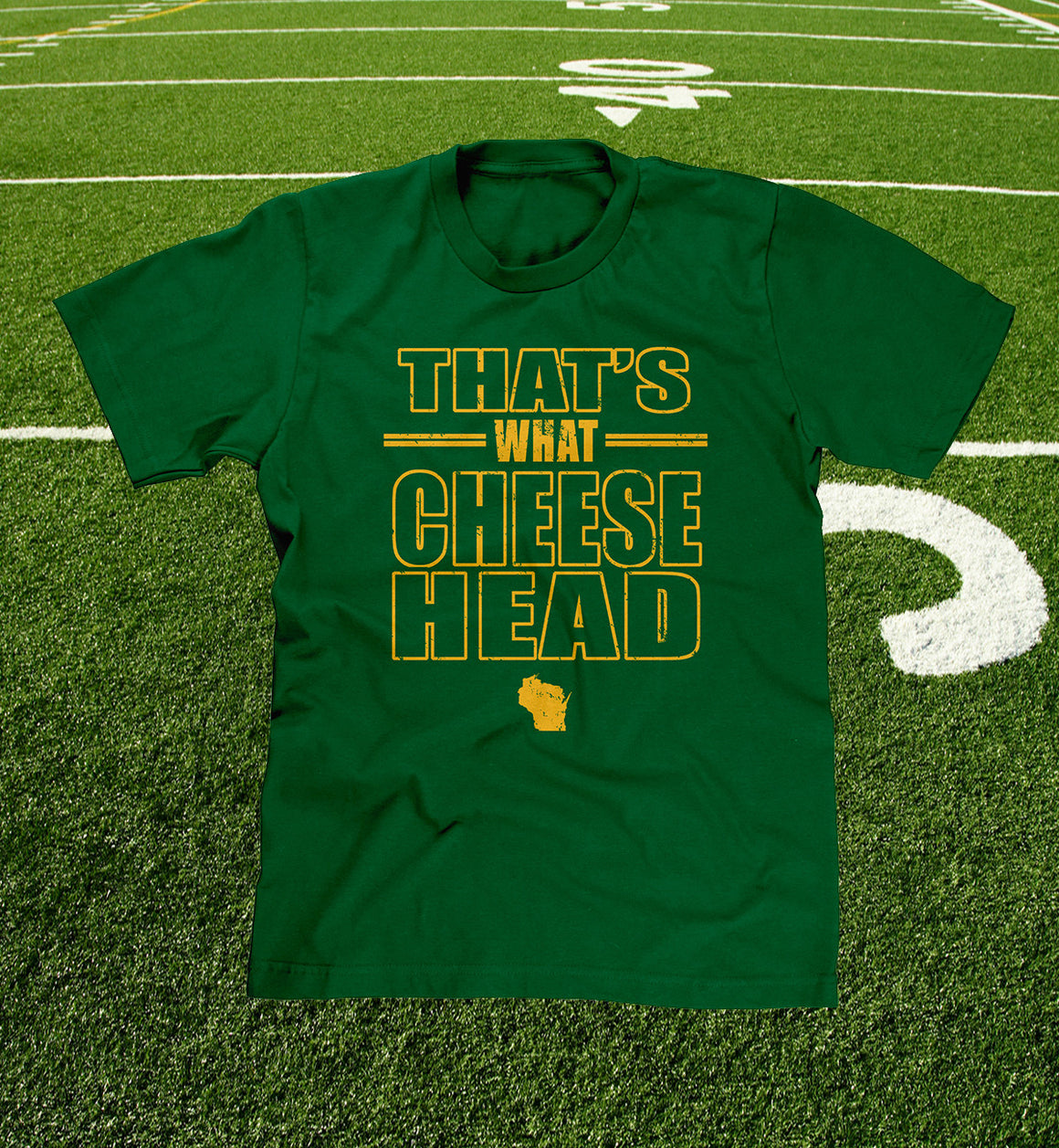 thats what cheesehead shirt