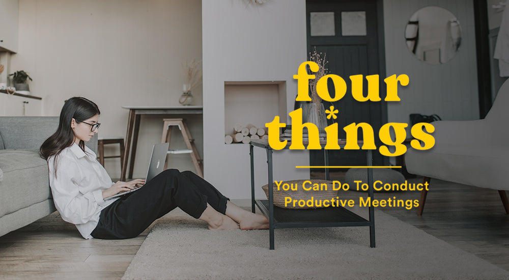 4 Things You Can Do To Conduct Productive Meetings
