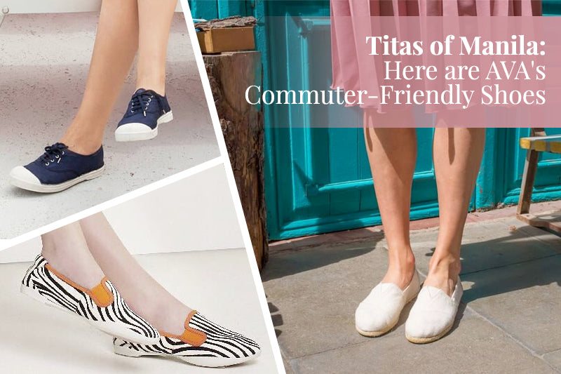 Titas of Manila: Here are AVA's Commuter-Friendly Shoes