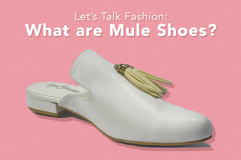 Let's Talk Fashion: What are Mule Shoes?