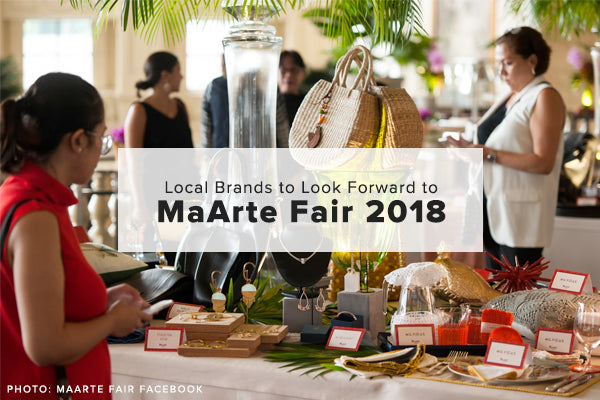 Local Brands to Look Forward to MaArte Fair 2018