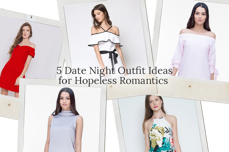 5 Date Night Outfit Ideas for Hopeless Romantics