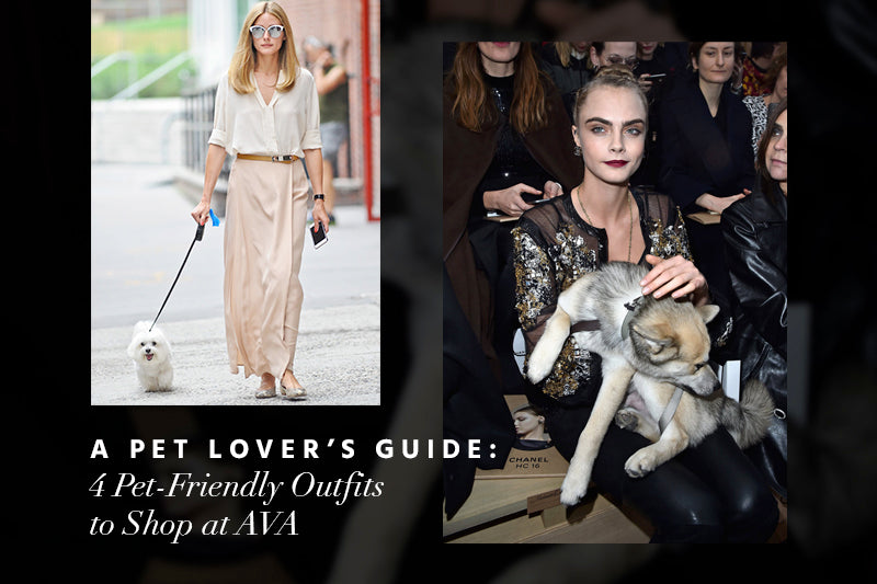 A Pet Lover's Guide: 4 Pet-Friendly Outfits to Shop at AVA