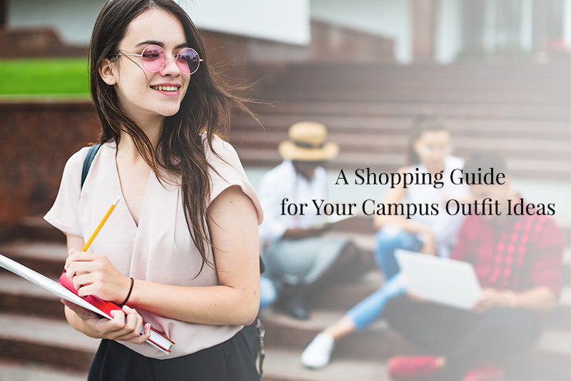 A Shopping Guide for Your Campus Outfit Ideas