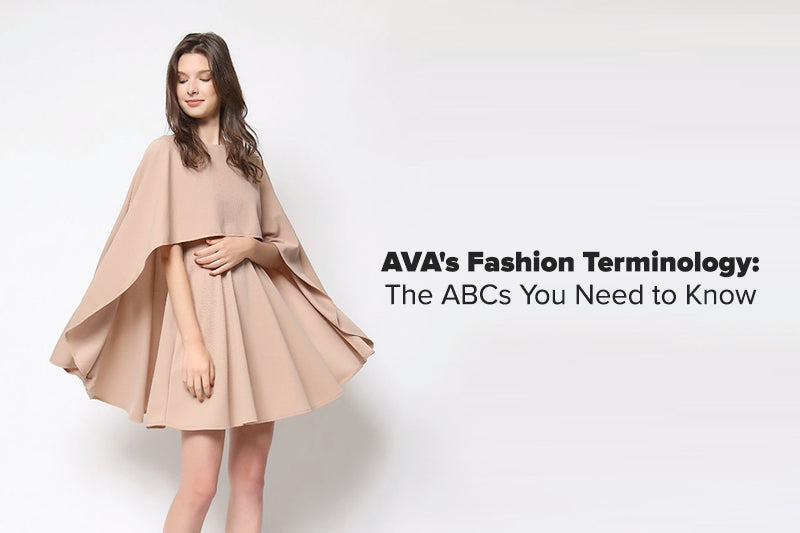 AVA's Fashion Terminology: The ABCs You Need to Know