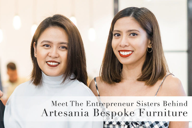 Meet the Entrepreneur Sisters behind Artesania Bespoke Furniture