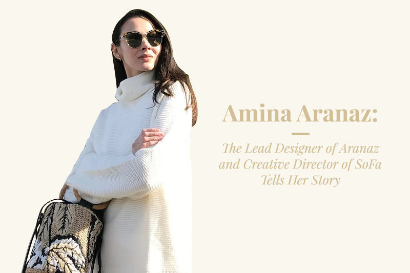 Amina Aranaz: The Lead Designer of Aranaz and Creative Director of SoFA Design Institute Tells Her Story