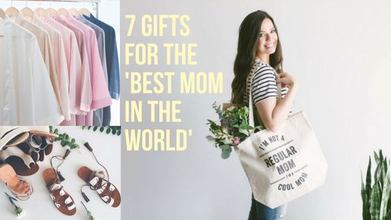 7 Gifts For The 'Best Mom In The World'