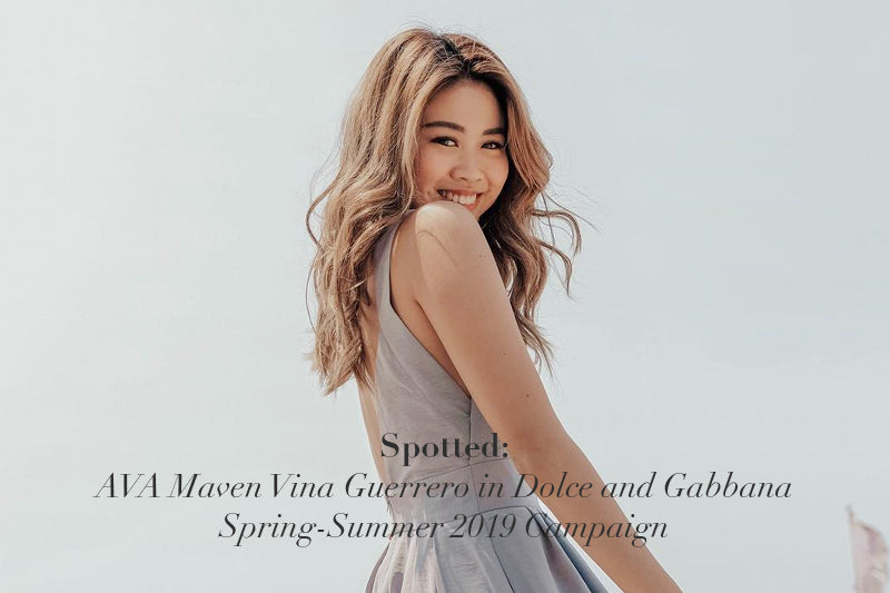 Spotted: AVA Maven Vina Guerrero in Dolce and Gabbana Spring-Summer 2019 Campaign