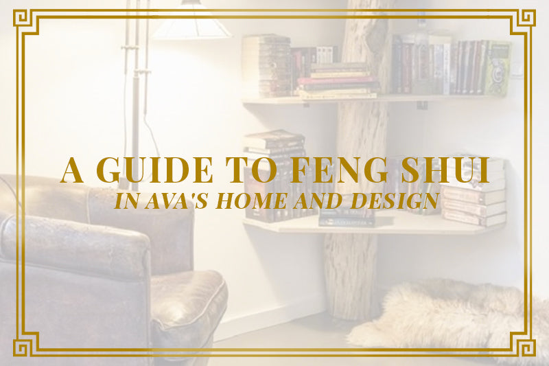 A Guide to Feng Shui in AVA's Home and Design
