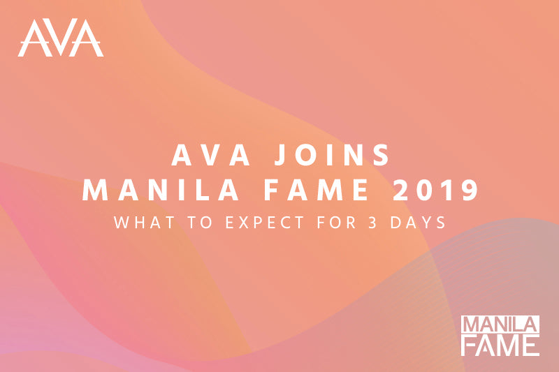 AVA Joins Manila Fame 2019: What to Expect for 3 Days