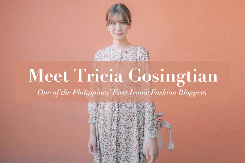 Meet Tricia Gosingtian, One of the Philippines' First Iconic Fashion Bloggers