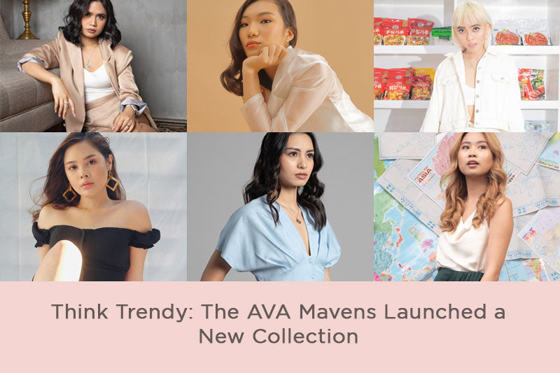 Think Trendy:The AVA Mavens Launched a New Collection